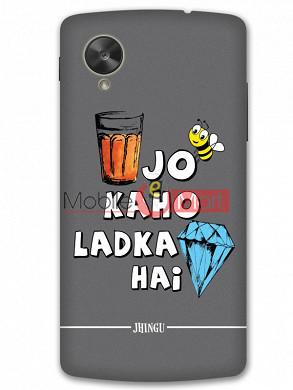 Fancy 3D Ladka Heera Hai Mobile Cover For Google Nexus 5