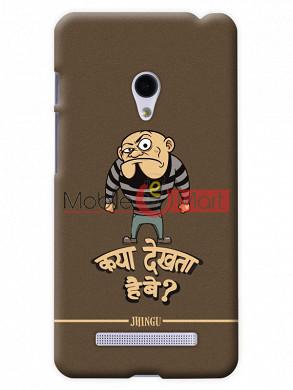 Fancy 3D Kya Dekhta Hai Mobile Cover For Asus Zenphone 6